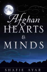 Afghan Hearts & Minds by Shafie Ayar