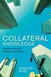 Collateral Knowledge by Annelise Riles