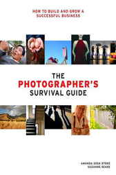 The Photographer's Survival Guide by Amanda Sosa Stone