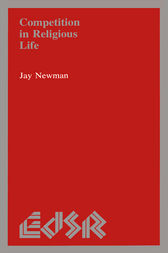 Competition in Religious Life by Jay Newman
