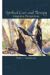Spiritual Care and Therapy by Peter L. VanKatwyk