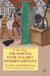 The Martial Ethic in Early Modern Germany by B. Ann Tlusty