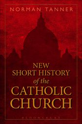 New Short History of the Catholic Church by Norman Tanner