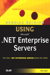 Special Edition Using Microsoft .NET Enterprise Servers by Don Jones