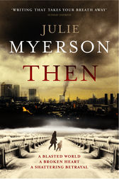 Then by Julie Myerson