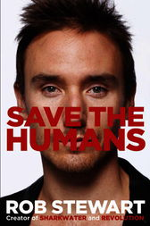 Save the Humans by Rob Stewart