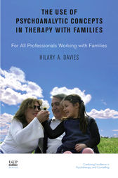 The Use of Psychoanalytic Concepts in Therapy with Families by Hilary A. Davies