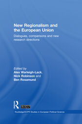 New Regionalism and the European Union by Alex Warleigh-Lack