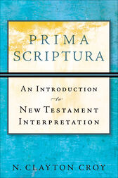Prima Scriptura by N. Clayton Croy