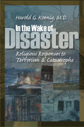 In the Wake of Disaster by Harold G Koenig