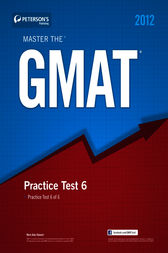 Master the GMAT: Practice Test 6 by Peterson's