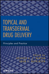 Topical and Transdermal Drug Delivery by Heather A. E. Benson