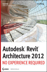 Autodesk Revit Architecture 2012 by Eric Wing