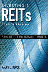 Investing in REITs by Ralph L. Block