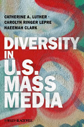 Diversity in U.S. Mass Media by Catherine A. Luther