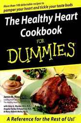 The Healthy Heart Cookbook For Dummies by James M. Rippe