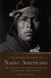 The Mammoth Book of Native Americans by Jon  E. Lewis