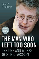 The Man Who Left Too Soon by Barry Forshaw