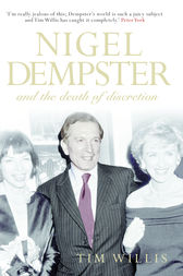 Nigel Dempster and the Death of Discretion by Tim Willis