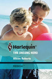 The Unsung Hero by Alison Roberts