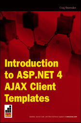 Introduction to ASP.NET 4 AJAX Client Templates by Craig Shoemaker