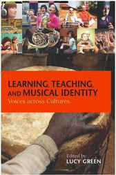 Learning, Teaching, and Musical Identity by Lucy Green