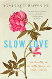Slow Love by Dominique Browning