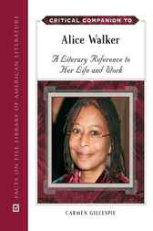 Critical Companion to Alice Walker: A Literary Reference to Her Life and Work