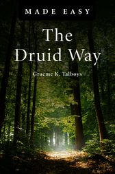 The Druid Way Made Easy by Graeme Talboys