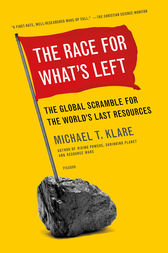 The Race for What's Left by Michael Klare
