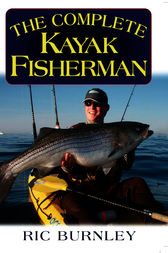 The Complete Kayak Fisherman by Eric Burnley