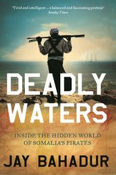 Deadly Waters by Jay Bahadur