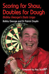 Scoring for Show, Doubles for Dough by Bobby George