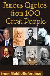 Famous Quotes from 100 Great People by MobileReference