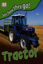 See How They Go: Tractor by DK Publishing
