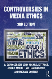 Controversies in Media Ethics by A. David Gordon