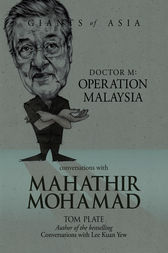 Giants of Asia: Conversations with Mahathir Mohamad by Tom Plate