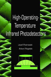 High-Operating-Temperature Infrared Photodetectors by Jozef F. Piotrowski