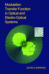 Modulation Transfer Function in Optical and Electro-Optical Systems by Glenn D. Boreman