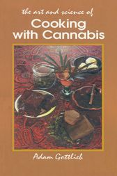 Cooking with Cannabis by Adam Gottlieb