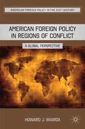 American Foreign Policy in Regions of Conflict by Howard J. Wiarda