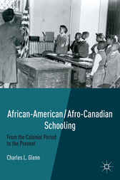 African-American/Afro-Canadian Schooling by Charles L. Glenn