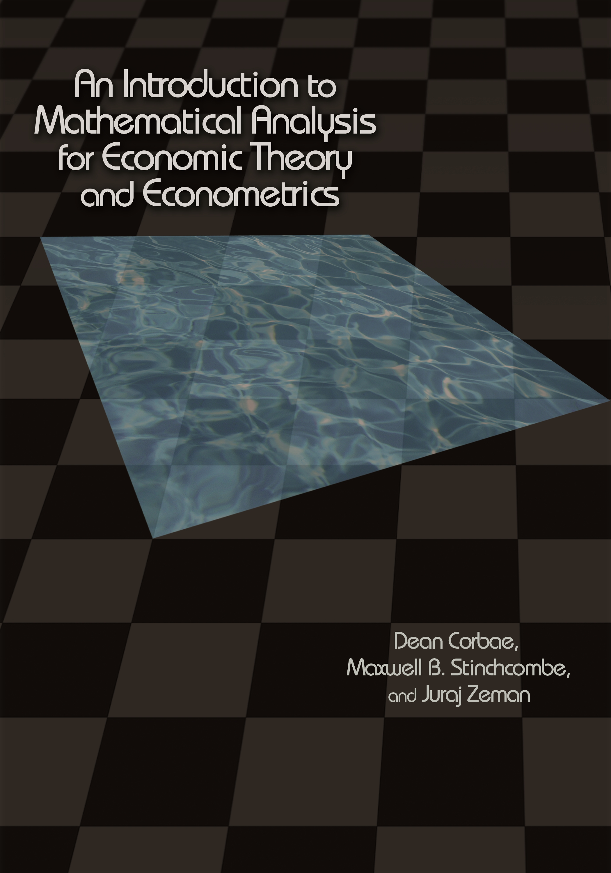 Download Ebook An Introduction to Mathematical Analysis for Economic Theory and Econometrics by Dean Corbae Pdf