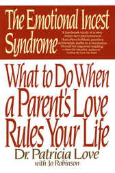 The Emotional Incest Syndrome by Patricia Love