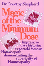 Magic Of The Minimum Dose by Dorothy Shepherd