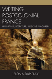 Writing Postcolonial France by Fiona Barclay