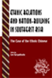 Ethnic Relations and Nation-Building in Southeast Asia