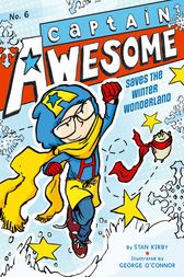 Captain Awesome Saves the Winter Wonderland by Stan Kirby
