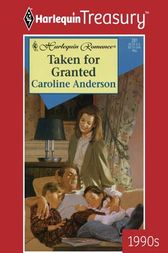 Taken for Granted by Caroline Anderson