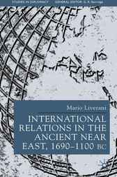 International Relations in the Ancient Near East by Mario Liverani